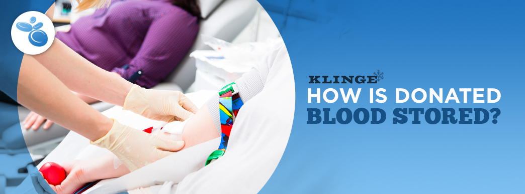 How is Donated Blood Stored?