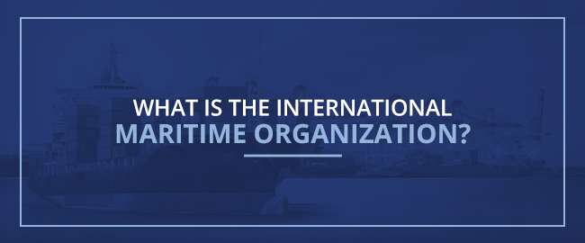 What is the International Maritime Organization?