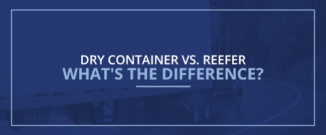 Dry Containers vs Reefers