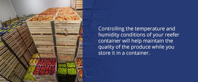 Controlling the temperature and humidity conditions of your reefer will maintain produce quality.